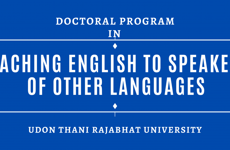 Doctoral Program  in Teaching English to Speakers of Other Languages Udon Thani Rajabhat University PhD (TESOL)